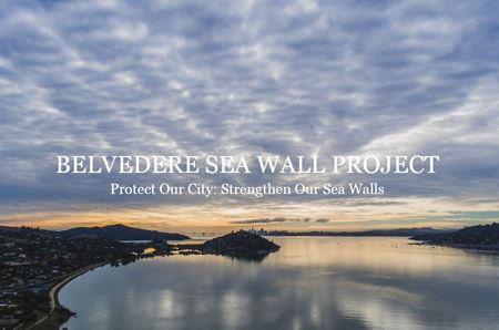 Belvedere Sea Wall Project - Protect our City Strengthen our Sea Walls