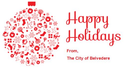 Happy Holidays! From, The City of Belvedere